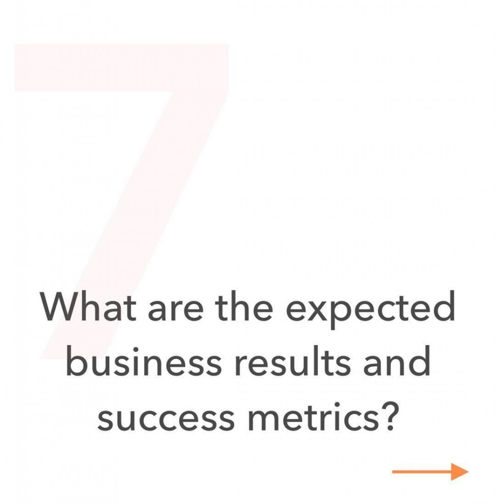 7. What are the expected business results and success metrics?