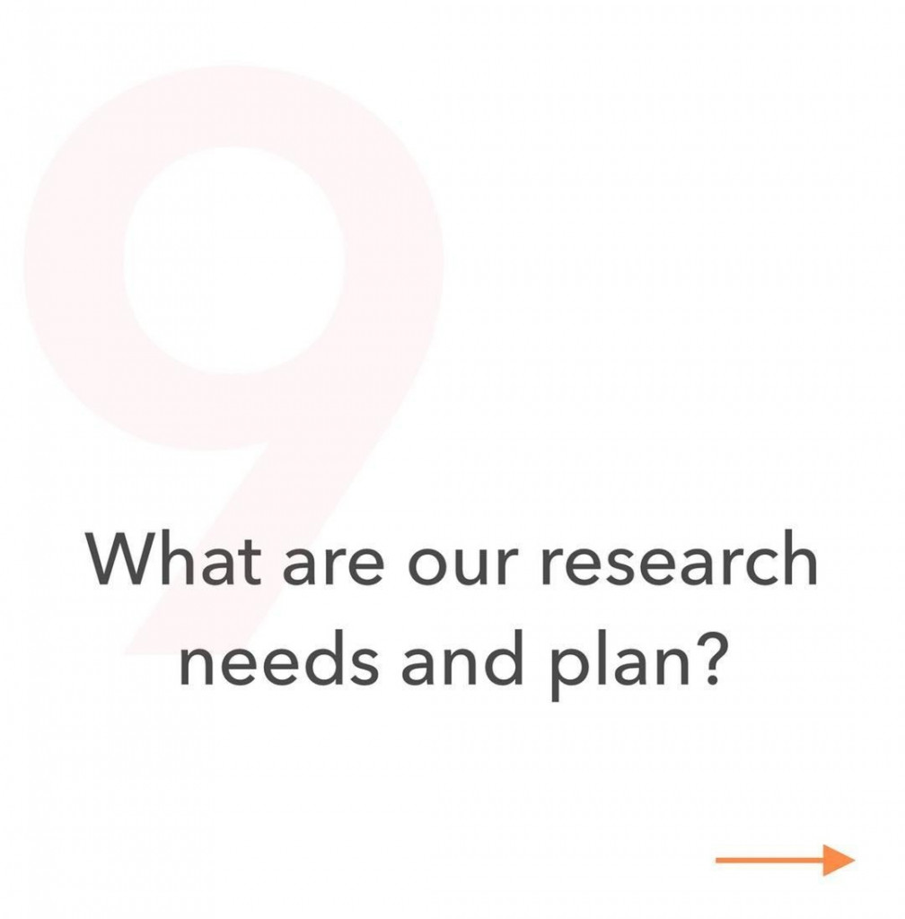 9. What are our research needs and plan?