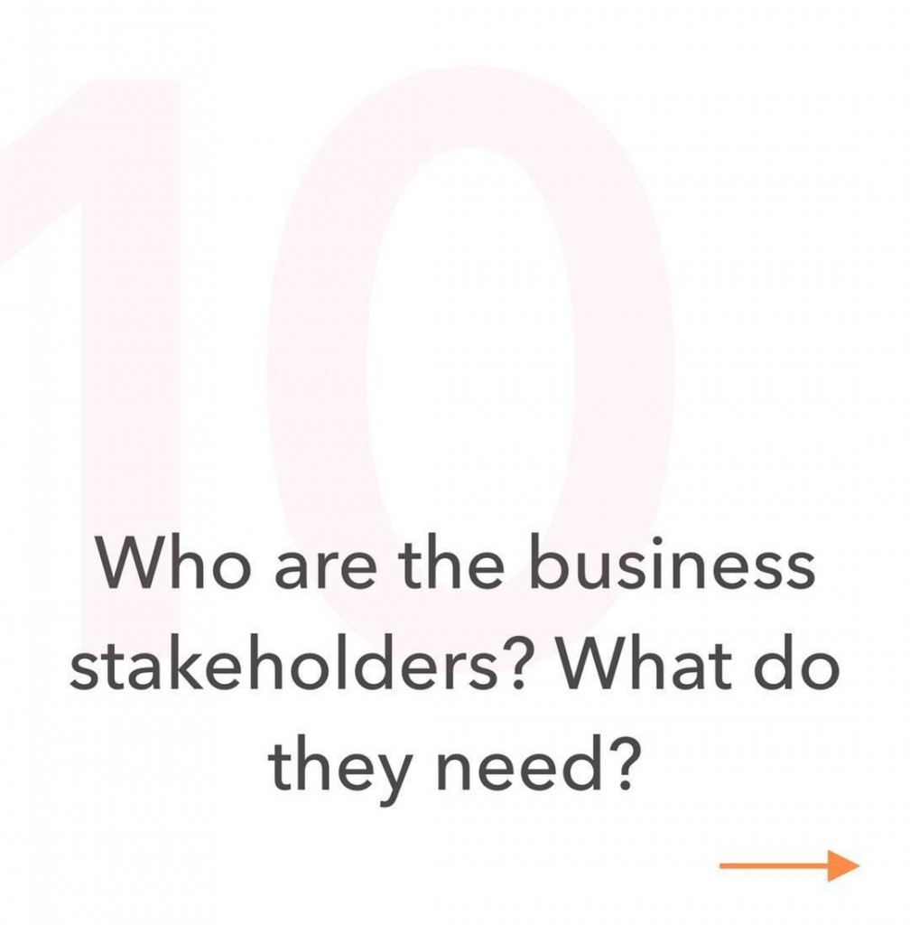 10. Who are the business stakeholders? What do they need?