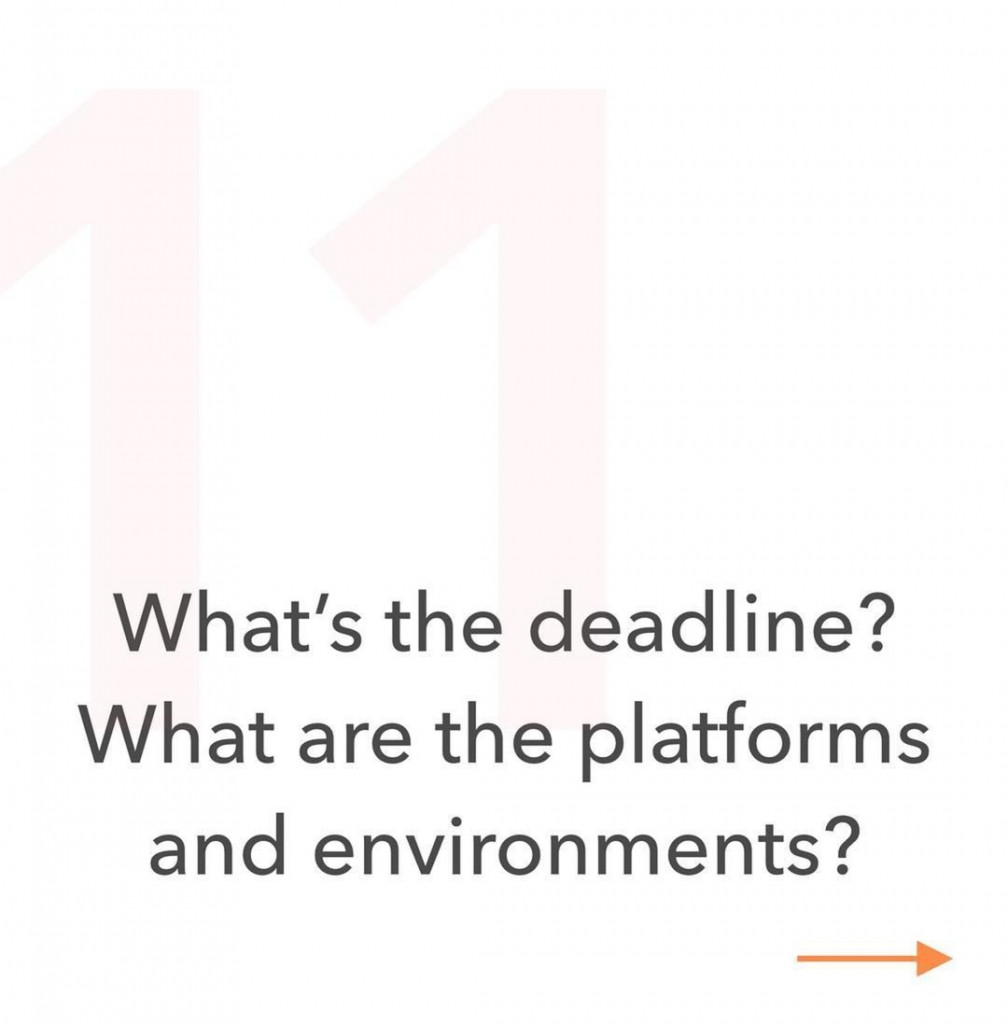 11. What's the deadline? What are the platforms and environments?