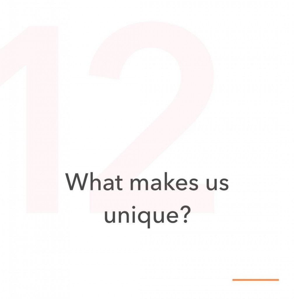 12. What makes us unique?