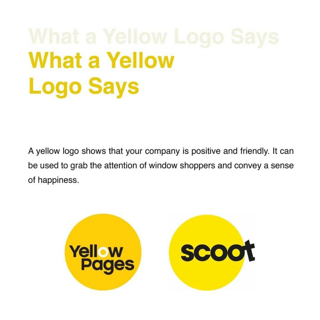 What a Yellow Logo Says  A yellow logo shows the your company is positive and friendly. It can be used to grab the attention of window shoppers and convey a sense of happiness.