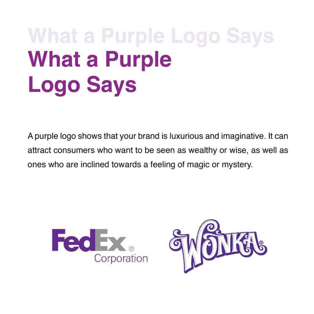 What a Purple Logo Says  A purple logo shows that your brand is luxurious and imaginative. It can attract consumers who want to be seen as wealthy or wise, as well as ones who are inclined towards a feeling of magic or mystery.