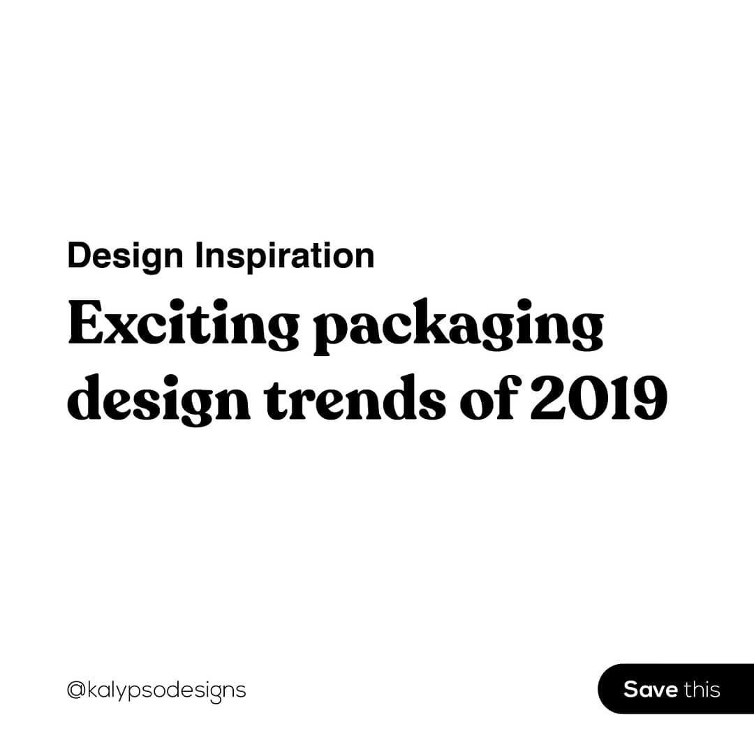Exciting packaging design trends of 2019