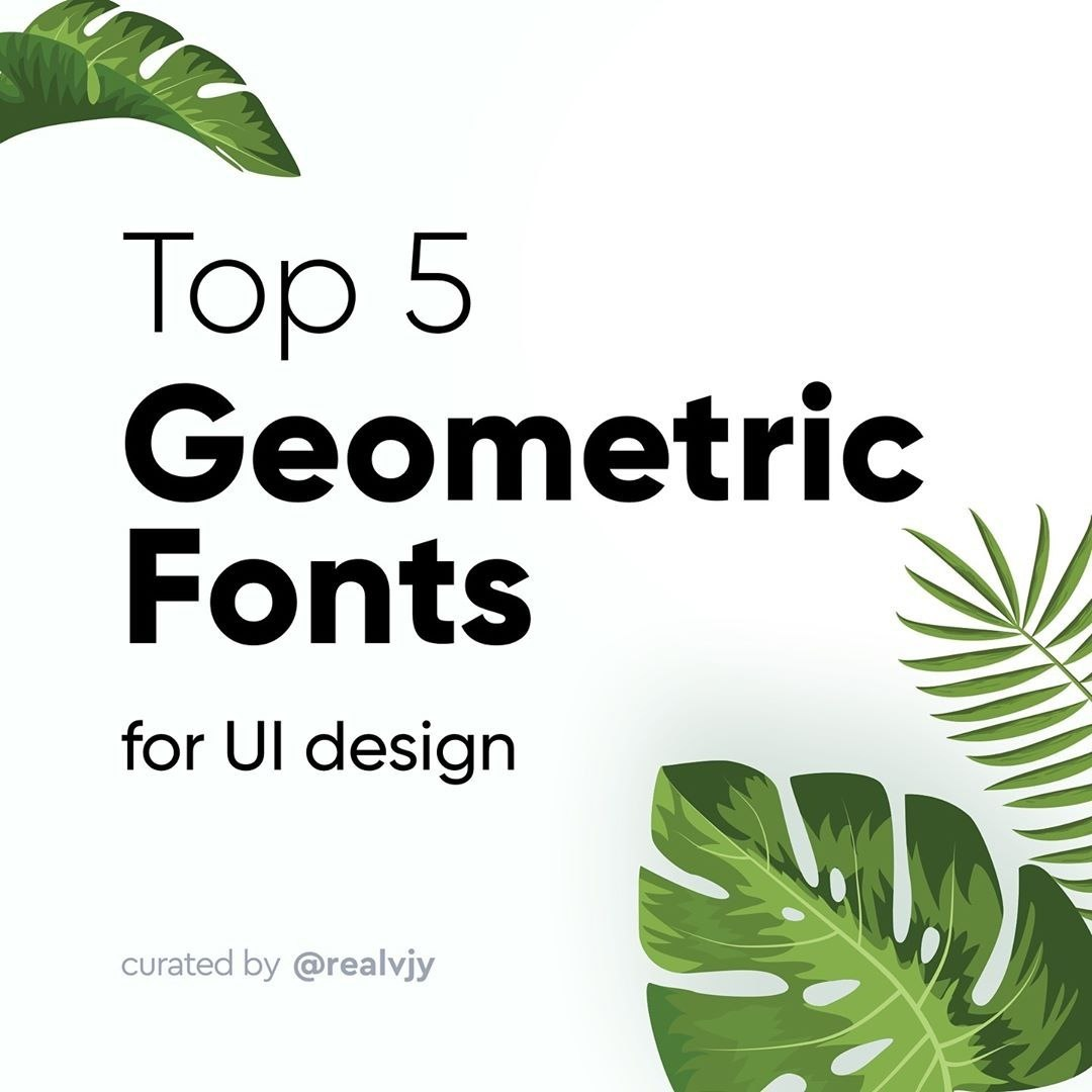 Top 5 Geometric Fonts for modern UI design
