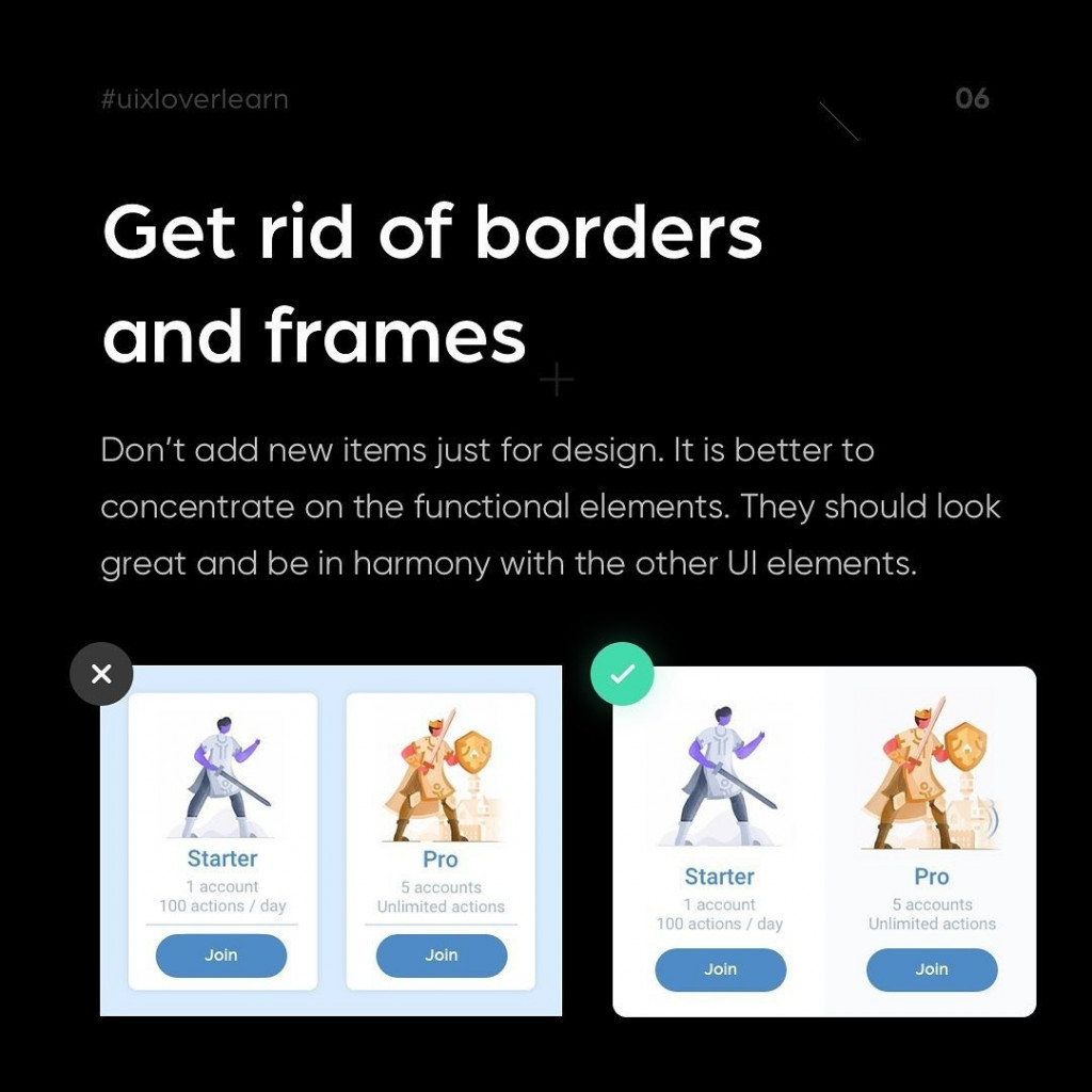 Get rid of  borders and frames.  Don't add new items just for design. It is better to concentrate on the functional elements. They should look great and be in harmony with the other UI elements.