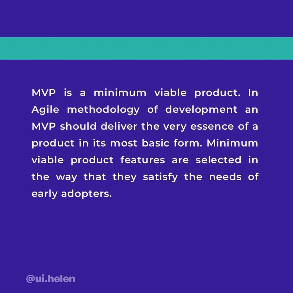 MVP is a minimum viable product. In Agile methodology of development, an MVP should deliver the very essence of a product in its most basic form. Minimum viable product features are selected in the way that they satisfy the needs of early adopters.