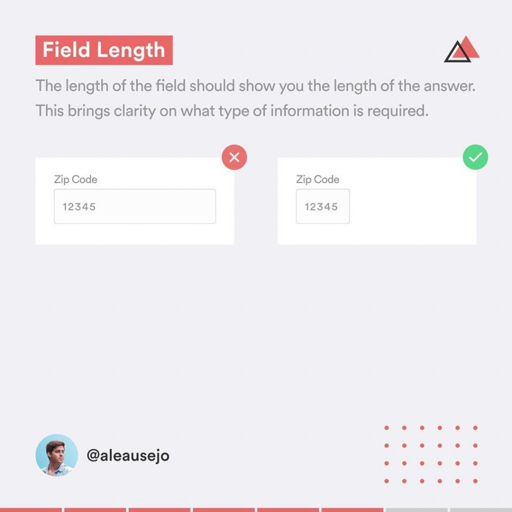 Field Length  The length of the field should show you the length of the answer. This brings clarity on what type of information is required.