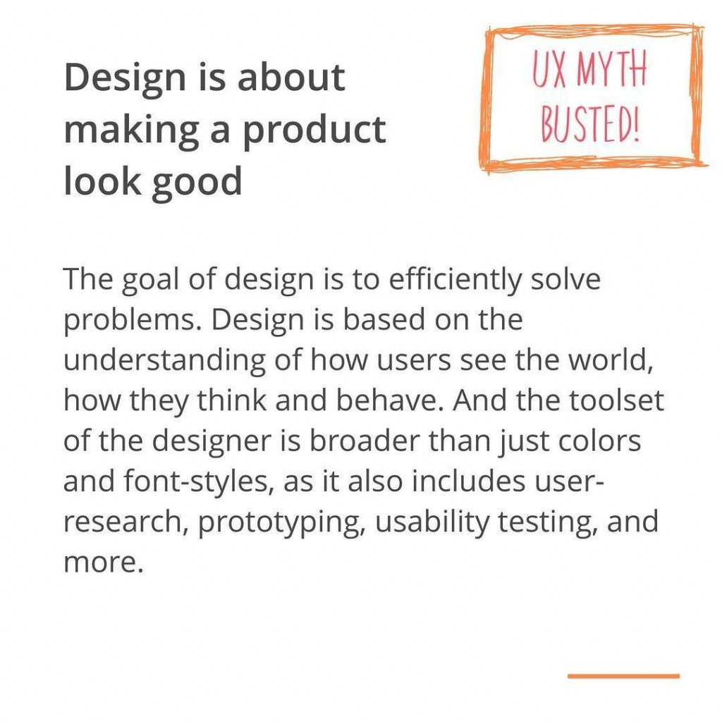 The goal of design is to efficiently solve problems. Design is based on the understanding of how users see the world, how they think and behave. And the toolset of the designer is broader than just colors and font-styles, as it also includes user-research, prototyping, usability testing, and more.