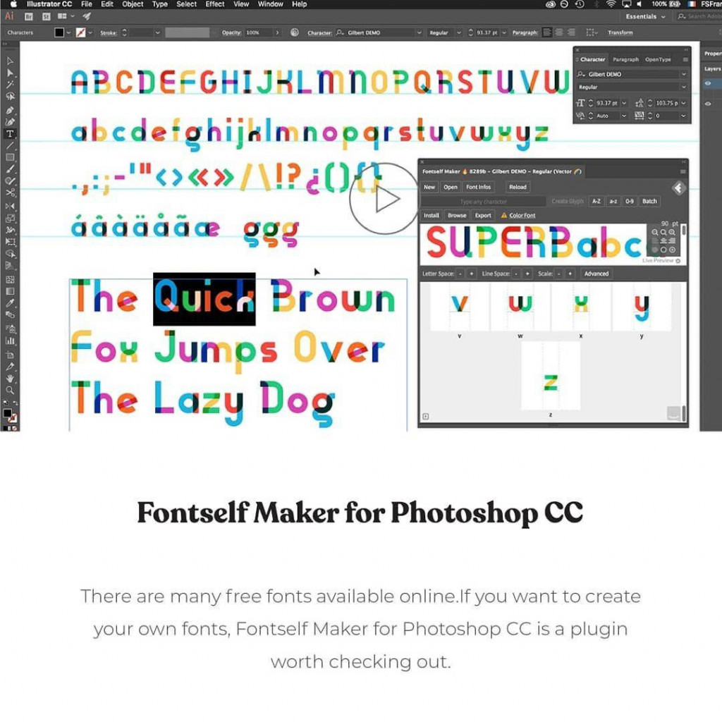 Fontself Maker for Photoshop CC  There are many free fonts available online. lf you want to create your own fonts, Fontself Maker for Photoshop CC is a plugin worth checking out.