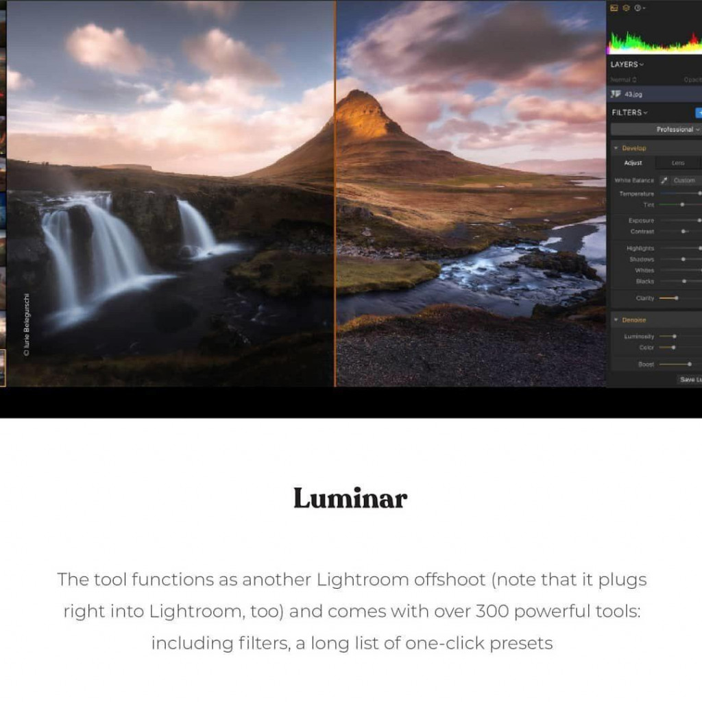 Luminar  The tool functions as another Lightroom offshoot (note that it plugs right into Lightroom, too) and comes with over 300 powerful tools: including filters, a long list of one-click presets