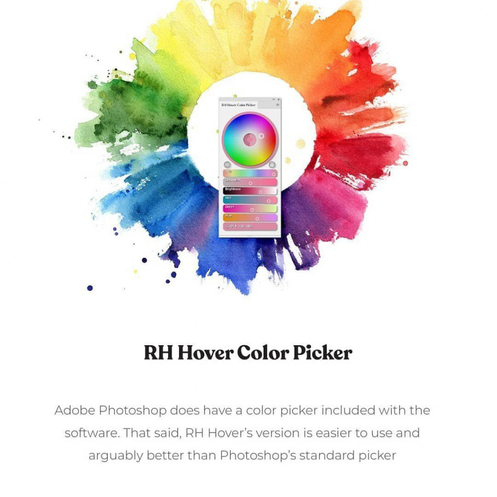 RH Hover Color Picker  Adobe Photoshop does have a color picker included with the software. That said, PH Hover's version is easier to use and arguably better than Photoshop's standard picker