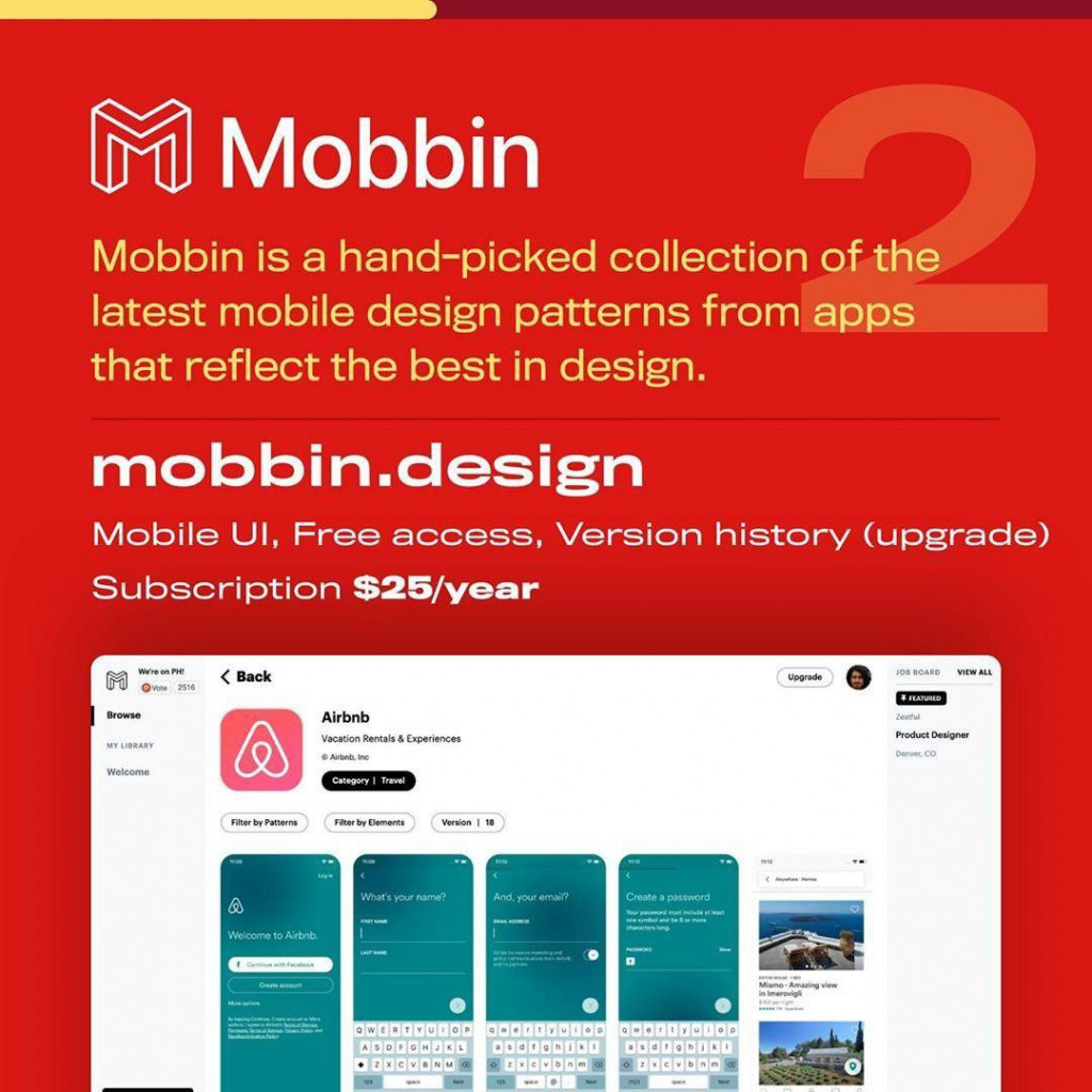 Mobbin  Mobbin is a hand-picked collection of the latest mobile design patterns from apps that reflect the best in design.  mobbin.design  Mobile UI, Free access, Version history (upgrade) Subscription $25/year