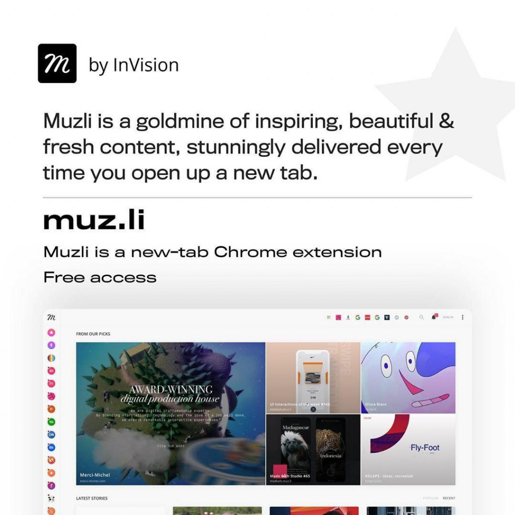 Muzli is a goidmine of inspiring, beautiful & fresh content, stunningly delivered every time you open up a new tab.  muz.li  Muzli is a new-tab Chrome extension  Free access