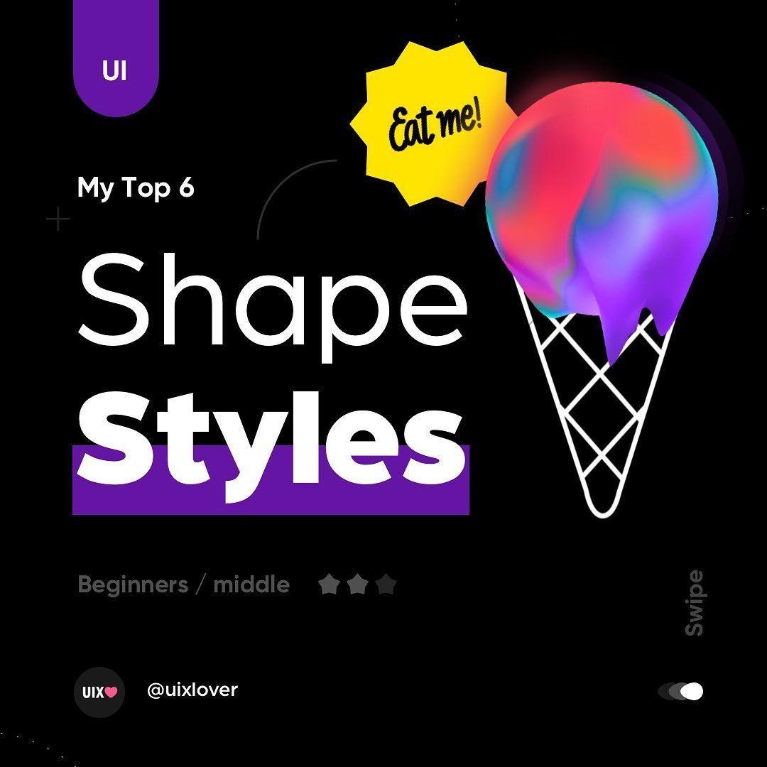Top 6 Shape Styles