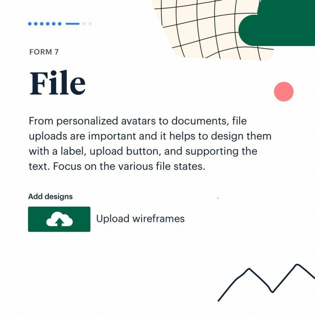 File  From personalized avatars to documents, file uploads are important and it helps to design them with a label, upload button, and supporting the text. Focus on the various file states.