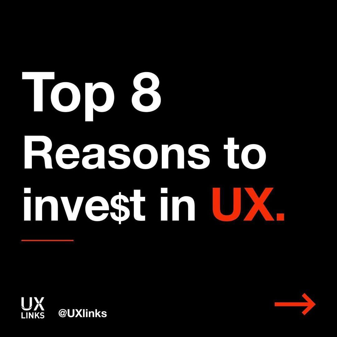 Top 8 Reasons to invest in UX