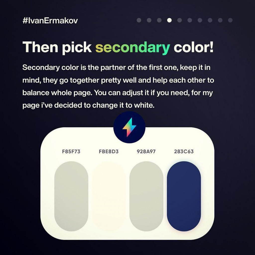 Then pick secondary color!  Secondary color is the partner of the first one, keep it in mind, they go together pretty well and help each other to balance whole page. You can adjust it if you need, for my page i've decided to change it to white.