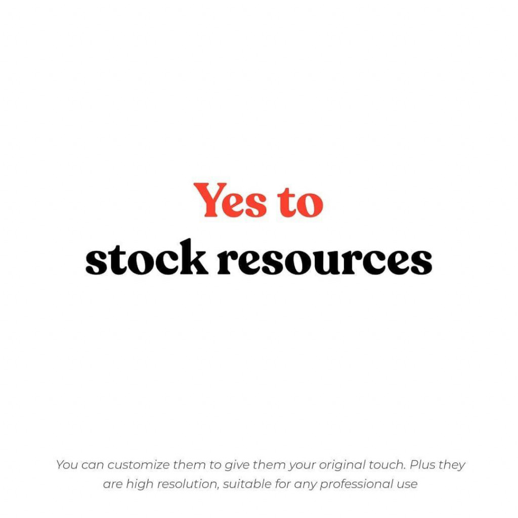 Yes to stock resources  You can customize them to give them your original touch. Plus they are high resolution, suitable for any professional use