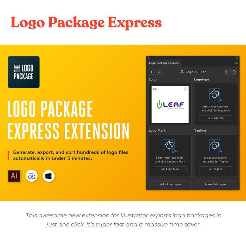 Logo Package Express  This awesome new extension for lllustotor exports logo packages in just one click. lt's super fast and a massive time saver