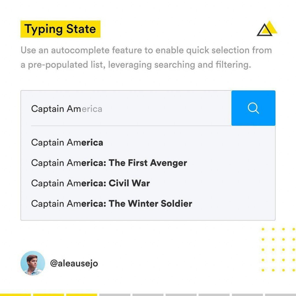 Typing State  Use an autocomplete feature to enable quick selection from a pre-populated list, leveraging searching and filtering.