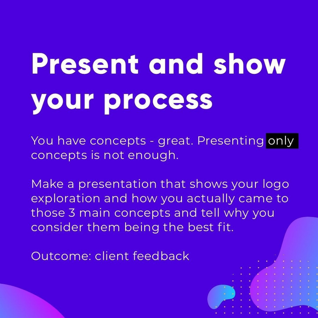 Present and show your process  You have concepts - great. Presenting only  concepts is not enough.  Make a presentation that shows your logo exploration and how you actually came to those 3 main concepts and tell why you consider them being the best fit.  Outcome: client feedback