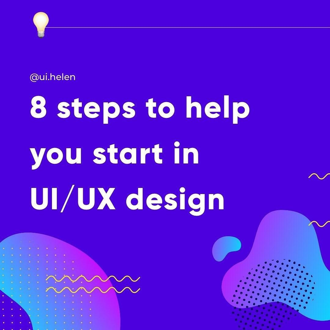 8 steps to help you start in UI/UX design