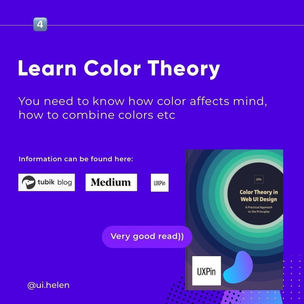 Learn Color Theory  You need to know how color affects mind how to combine colors etc