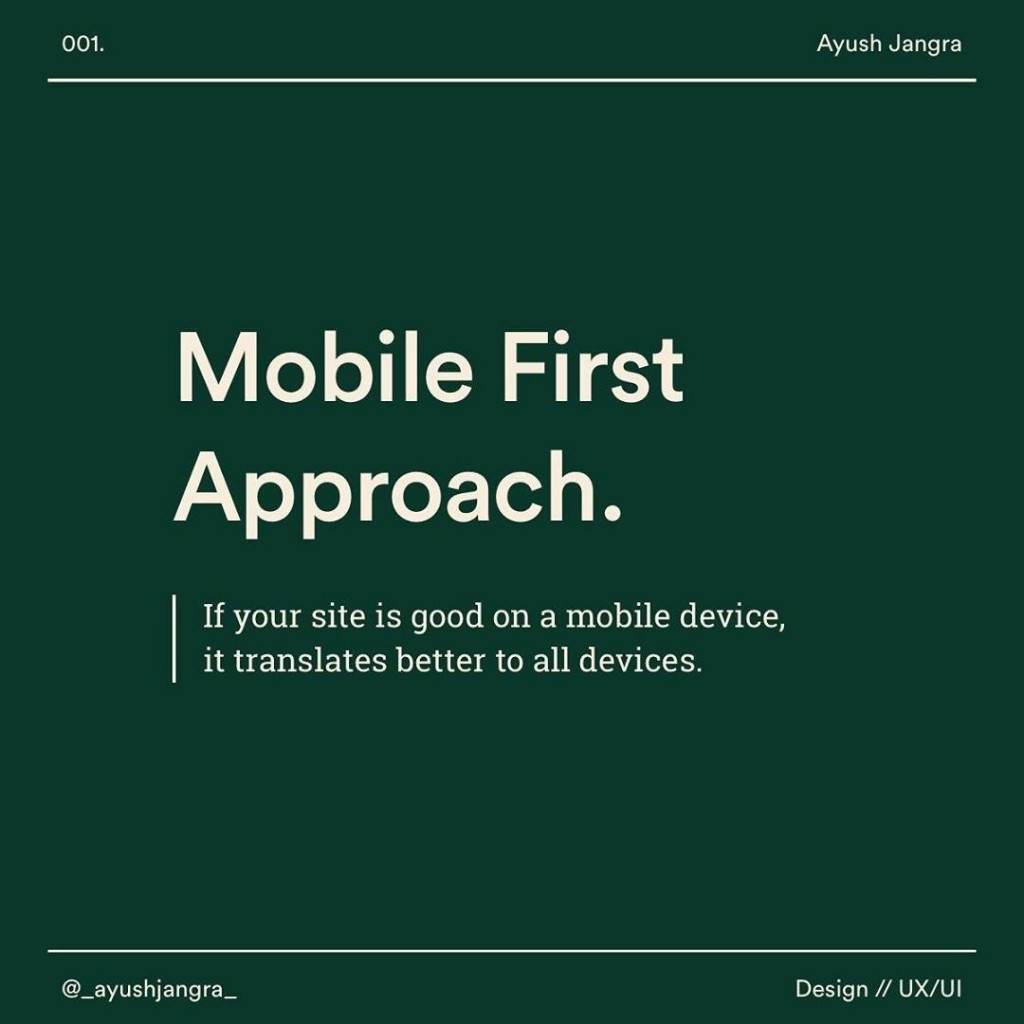Mobile First Approach If your site is good on  mobile device, it translates better to all devices