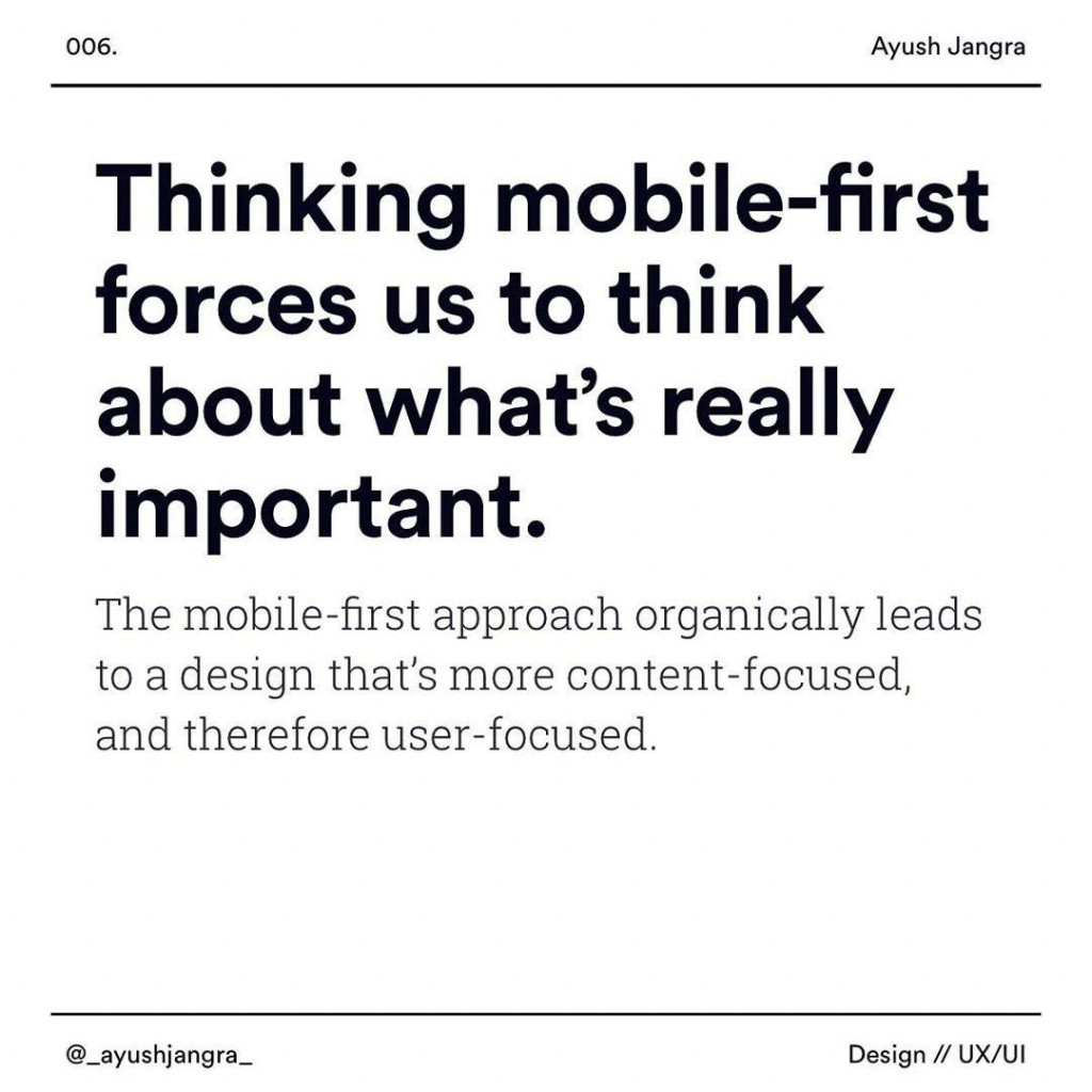 Thinking mobile-hrst forces us to think about what's really important  The mobile-fifst appfoach organically leads to a deslgn that's more content-focused, and therefore user-focused