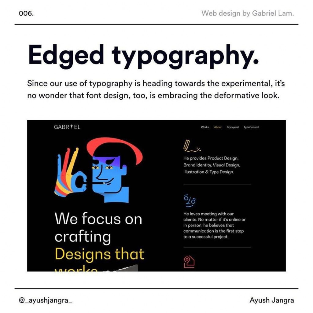 Edged typography Since our use of typography is heading towards the experimental, it's no wonder that font design, too, is embracing the deformative look