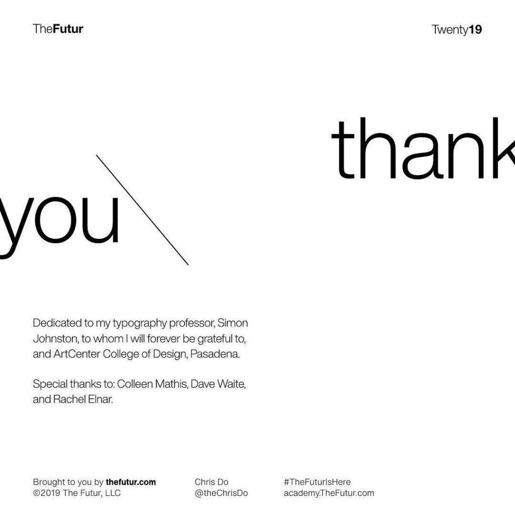 Thank you  Dedlcated to lry typography professor, Simon Johnston, to whom i will forever be grateful to, and ArtCenter College of Design, Pasadena. Special thanks to: Colleen Mathis, Dave Waite, and Rachel Elnar