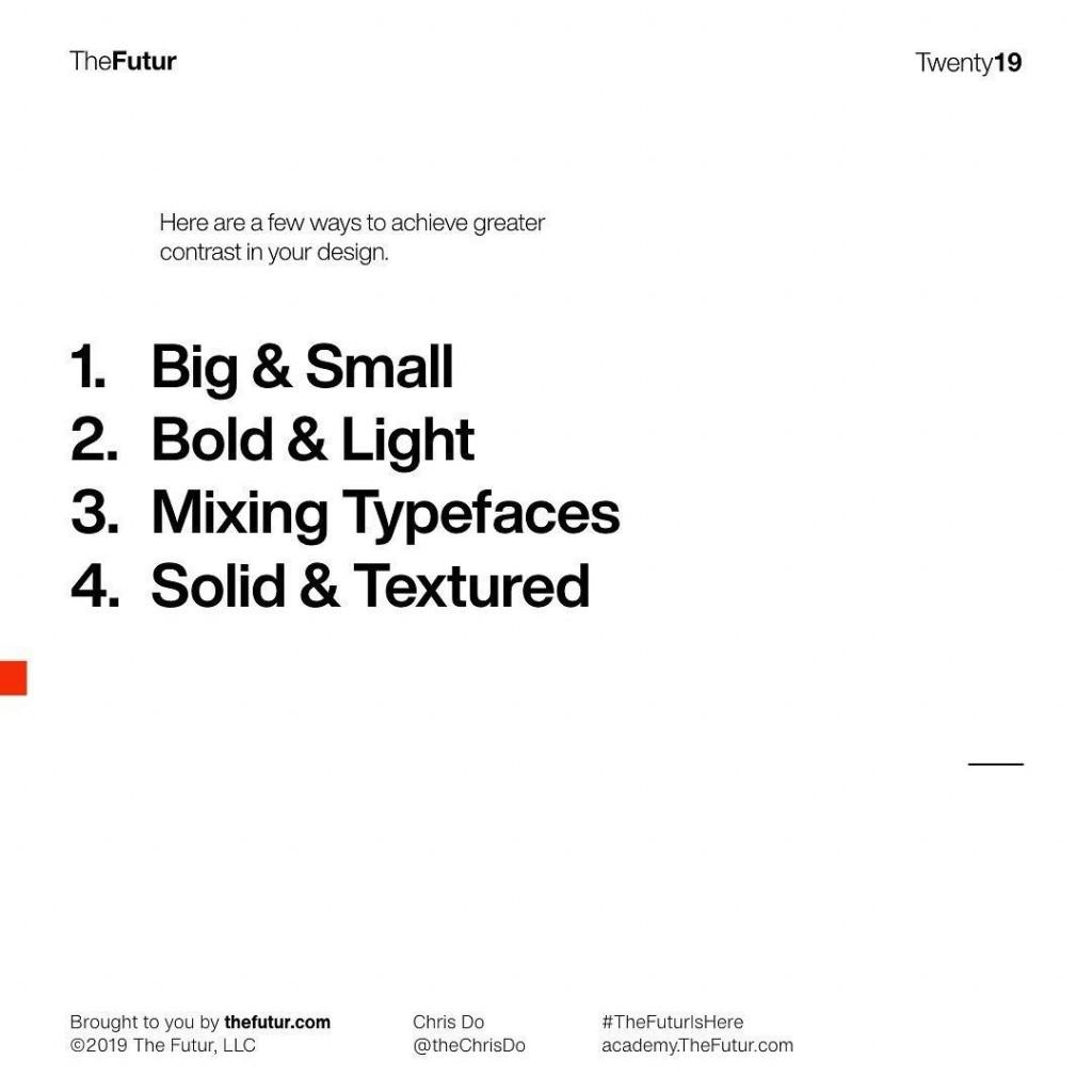 Here are a few ways to achieve greater contrast in your design 1. Big & Small z. Bold & Light 3. Mixing Typefaces 4. Solid & Texured