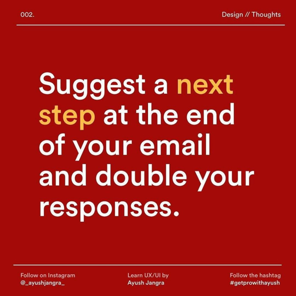 Suggest a next step at the end of your email and double your responses.