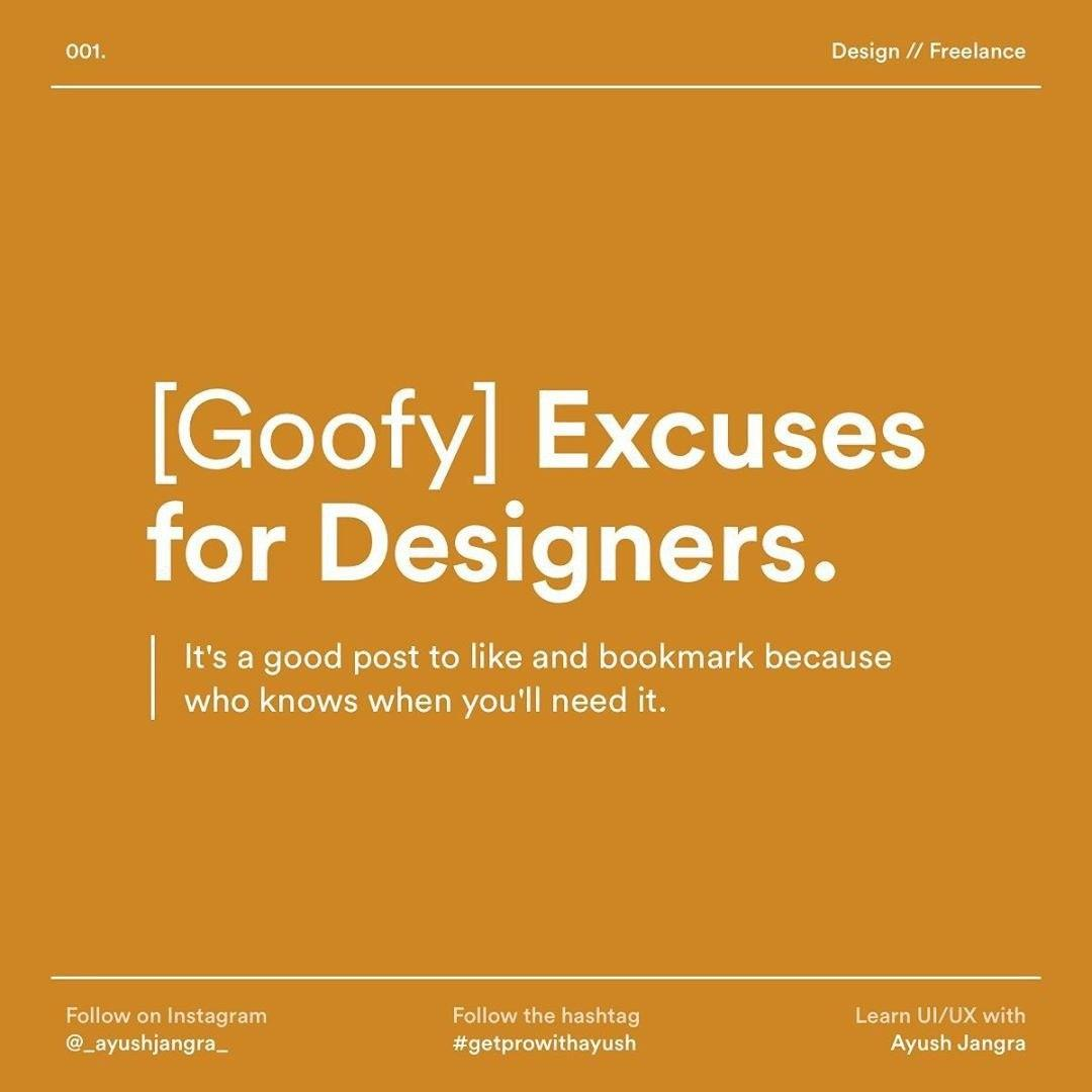 Some goofy excuses we as designers make