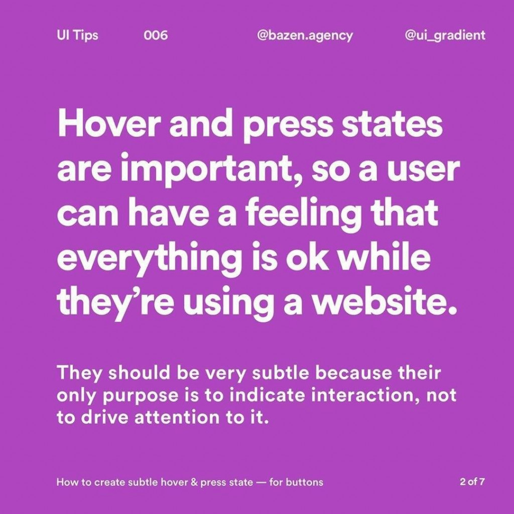 Hover and press states are important, so a user can have a feeling that everything is ok while they're using a website.  They should be very subtle because their only purpose is to indicate interaction, not to drive attention to it.