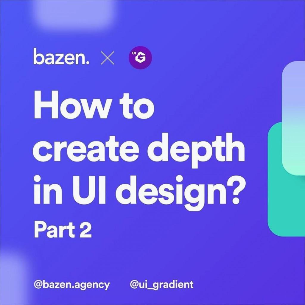 How to Create Depth in UI Design? Part 2