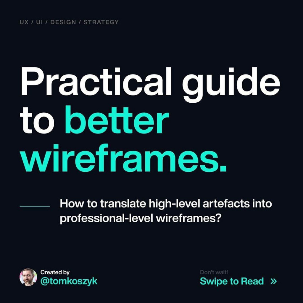 Practical guide to better wireframes.  How to translate high-level artefacts into professional-level wireframes?