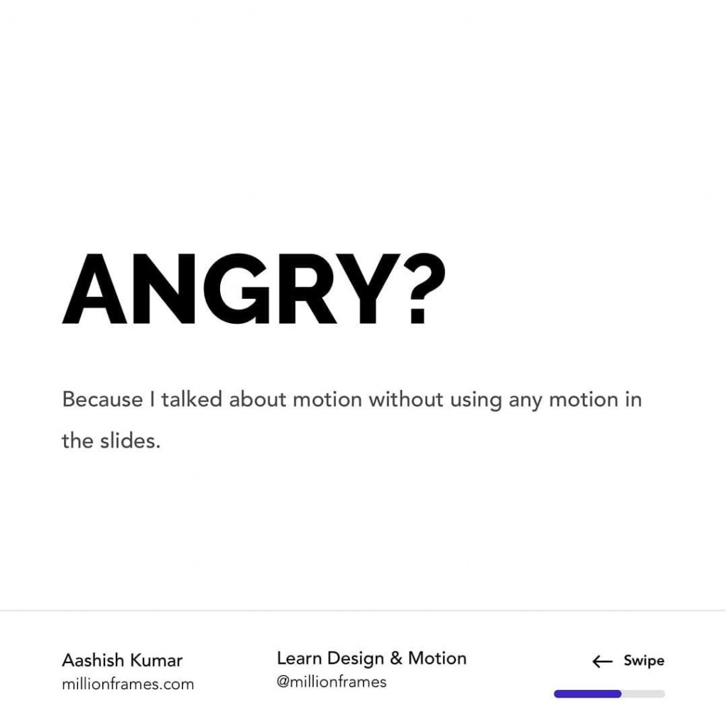 Angry?  Because i talked about motion without using any motion in the slides