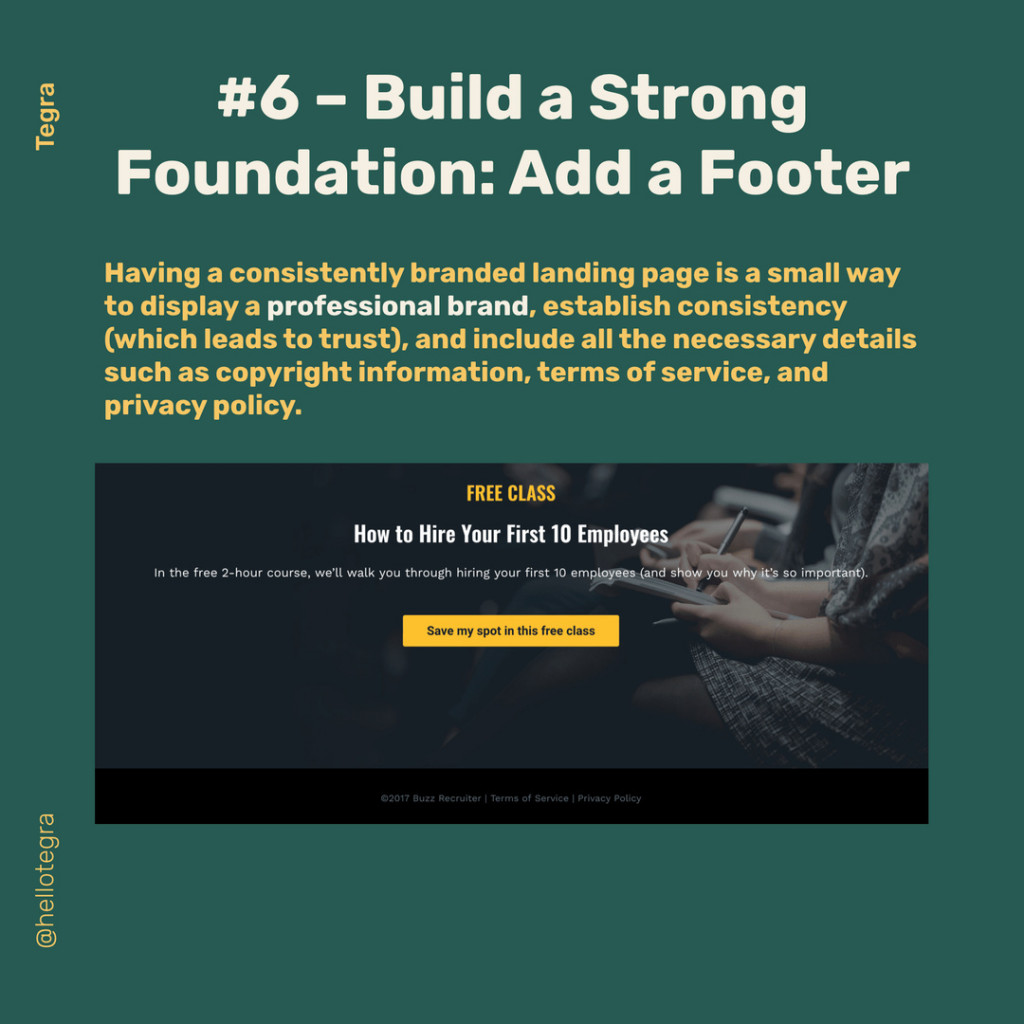 Build a Strong Foundation: Add a Footer Naving a consistentty branded landing page is a small way to display a professional brand, establish consistency (which leds to trvst), and include all the necessary details such as copyright information, terms of service, and privacy policy