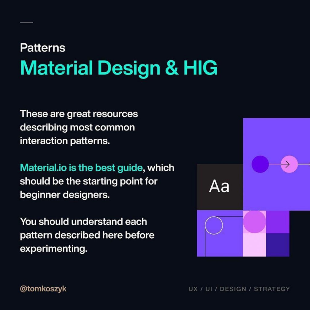 Material Design & HIG  These are great resources describing most common interaction patterns.  Material.io is the best guide, which should be the starting point for beginner designers.  You should understand each pattern described here before experimenting.