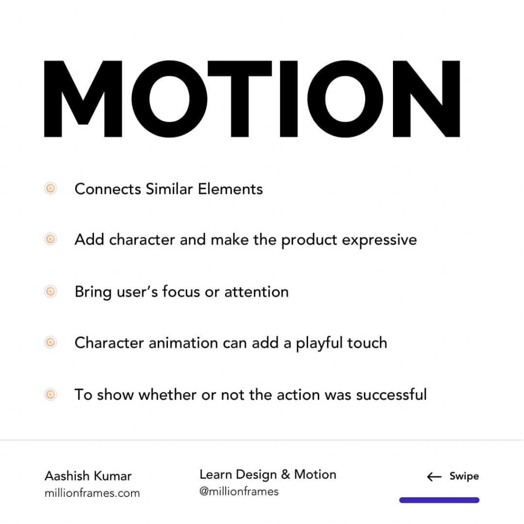 MOTION  Connects Similar Elements Add character and make the product expressive Bring user's focus or attention Character animation can add a playful touch To show whether or not the action was successful