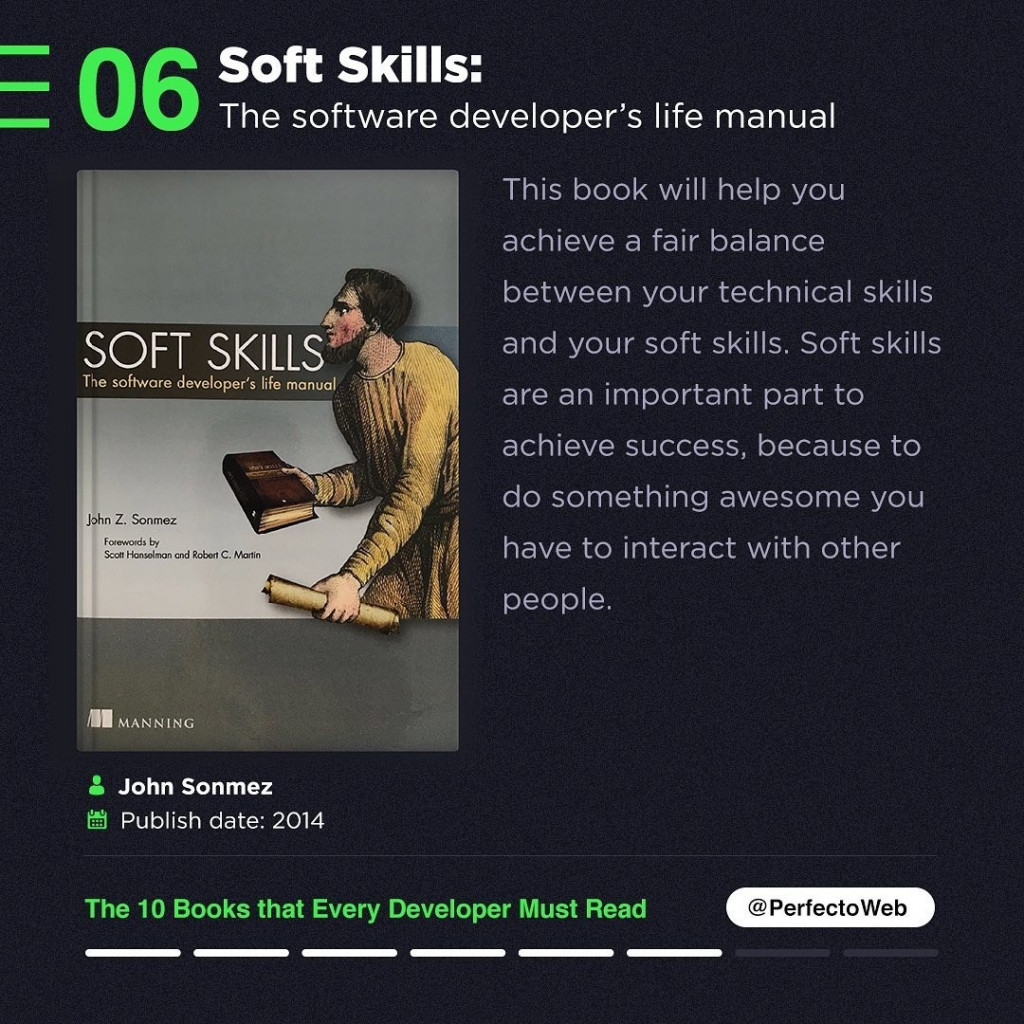 Soft Skills: The software developer's life manual  This book will help you achieve a fair balance between your technical skills and your soft skills. Soft skills are an important part to achieve success, because to do something awesome you have to interact with other people.