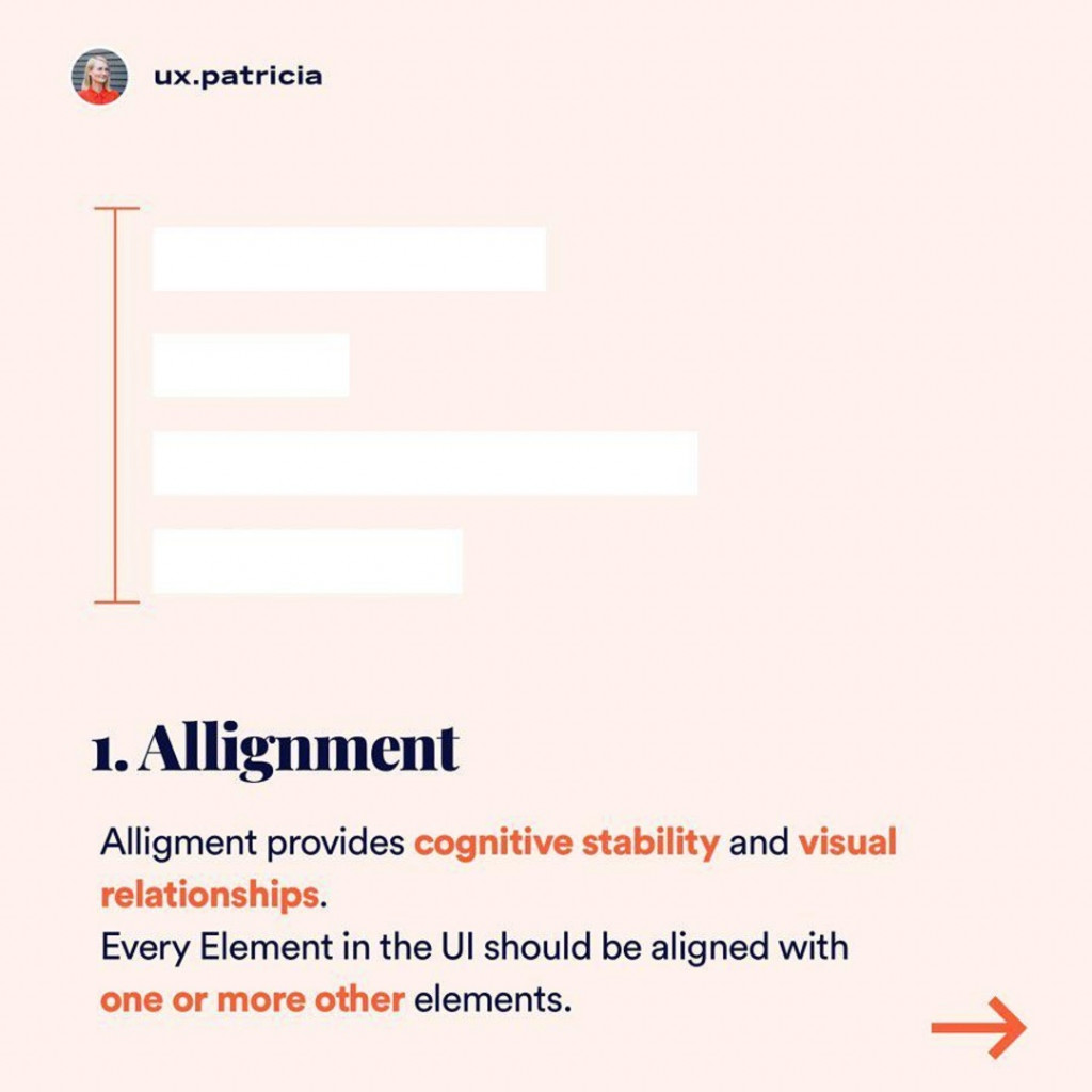 1. ALIGNMENT  Alligment provides cognitive stability and visual relationships. Every Element in the UI should be aligned with one or more other elements.