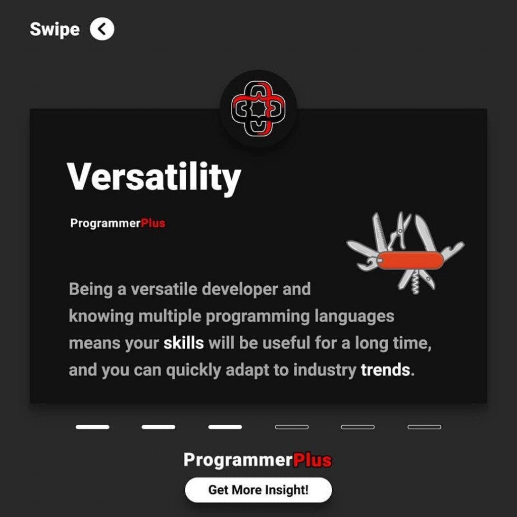 Versatility  Being a versatile developer and fiN knowing multiple programming languages means your skills will be useful for a long time, and you can quickly adapt to industry trends.