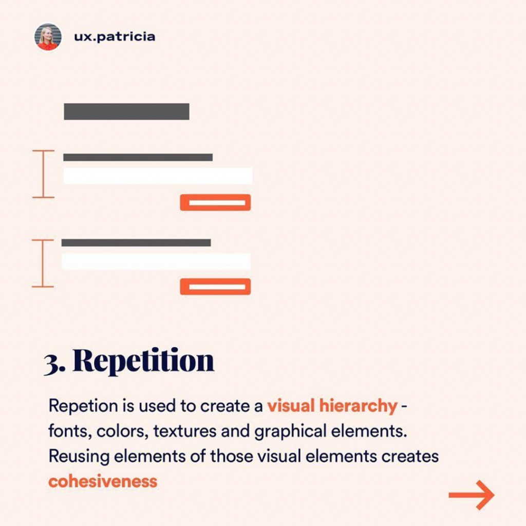Repetition  Repetition is used to create a visual hierarchy -fonts, colors, textures, and graphical elements. Reusing elements of those visual elements create cohesiveness.