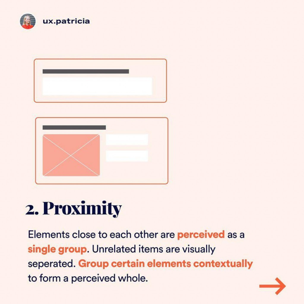 PrOXilllity  Elements close to each other are perceived as a single group. Unrelated items are visually seperated. Group certain elements contextually to form a perceived whole.