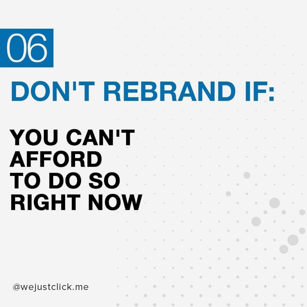 Don't rebrand if you can't afford to do so right now