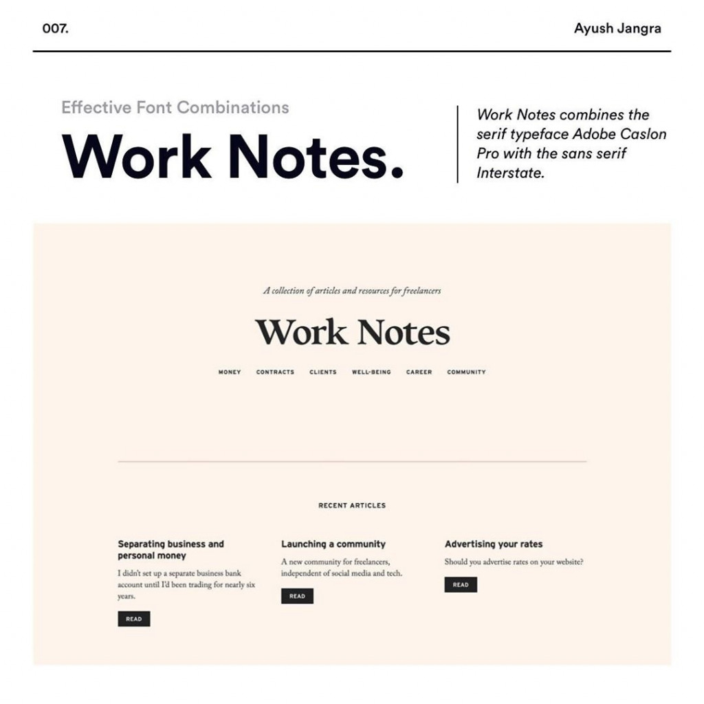 Work Notes  Work Notes combines the serif typeface Adobe Caslon Pro with the sans serif Interstate.