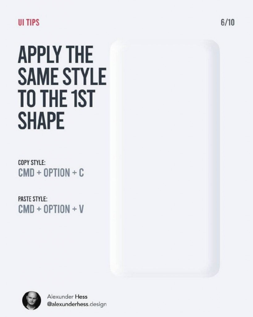 APPLY THE SAME STYLE TO THE 1ST SHAPE  COPY STYLE: CMD + OPTION + C  PASTE STYLE: CMD + OPTION + V